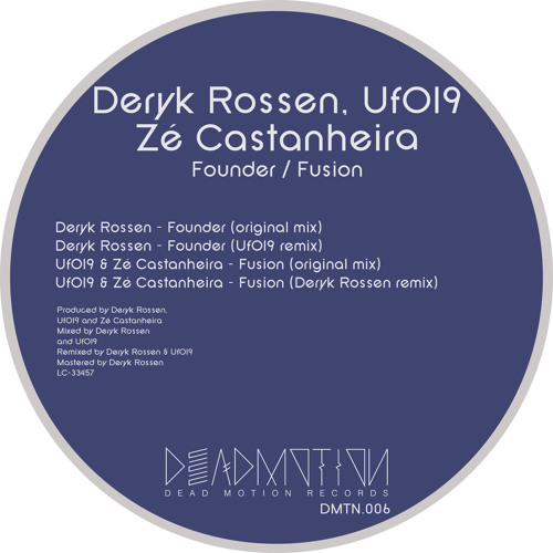 Dead Motion 006 - Deryk Rossen, UfO19, Zé Castanheira - Founder / Fusion EP