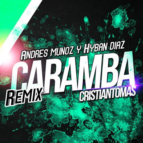 Cristian Tomas - Caramba (Andres Muñoz & Hyban Diaz Remix) PROMO
