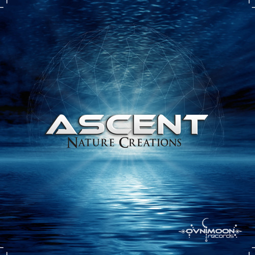 Ascent-  Nature Creations  /Album Preview/  Ovnimoon Records  Out Now