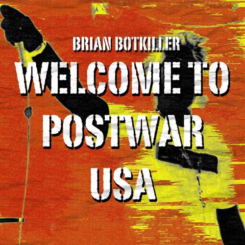 Welcome to Postwar USA (Feat. En Esch, former KMFDM)