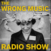 The Wrong Music Radio Show APRIL 2014 (Tracklist in description)