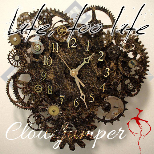 Cloudjumper - late, too late