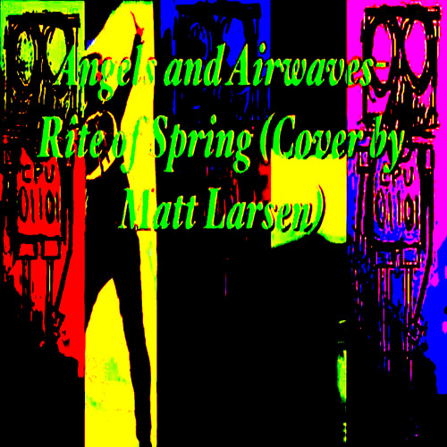 Rite of Spring (Angels and Airwaves Cover)