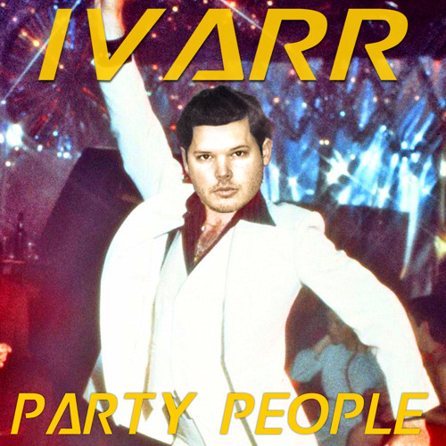 IVARR - Party People [FREE DOWNLOAD]