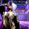 WHO YOU BUMPIN (ASN) ASN Featuring DJ Khaled (Clean Version)