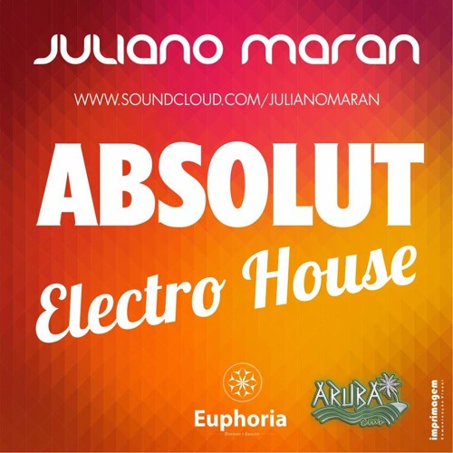 Juliano Maran @ Absolut Electro House 2014