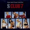 Never Had A Dream Come True Duet - S Club 7