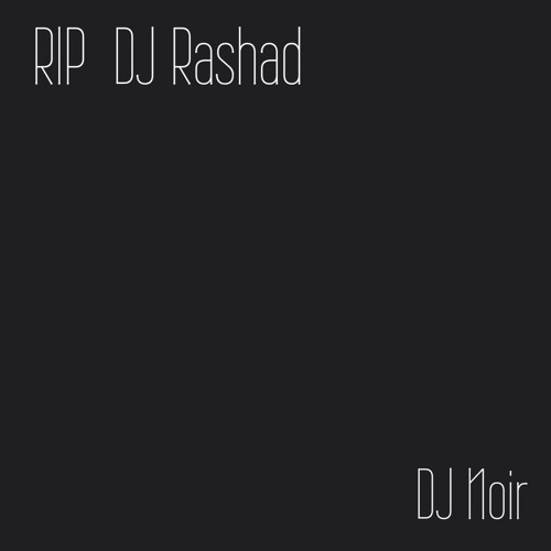 Juke Bounce Werk Exclusive Mix - DJ NOIR [DJ Rashad Tribute]