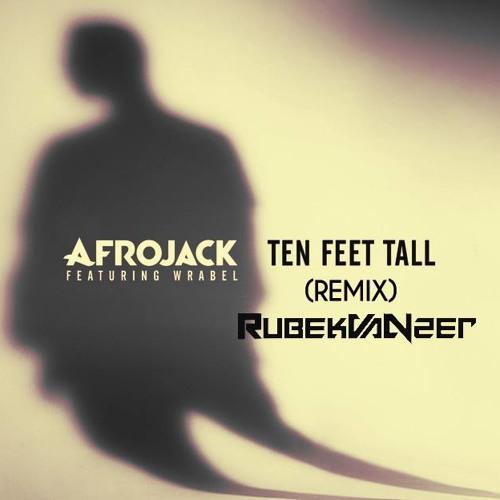 Afrojack - Ft. Wrabel - Ten Feet Tall ( Rubek Vanzer Remix )