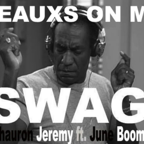 Heauxs On My Swag Ft. June Boom