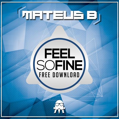 Feel So Fine (FREE DOWNLOAD)