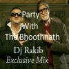 01.Party With the Bhoothnath (Bhoothnath Returns) (Dj Rakib)