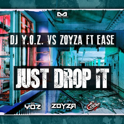 DJ Y.O.Z. vs. Zoyza - Just Drop It [EDM.com Premiere]