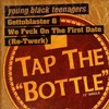 Young Black Teenagers - Tap The Bottle ( We Fvck On The First Date ReTwerk )