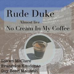 No cream in my Coffee