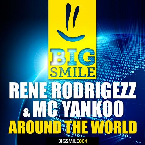 Rene Rodrigezz & MC Yankoo - Around The World //Big Smile Records