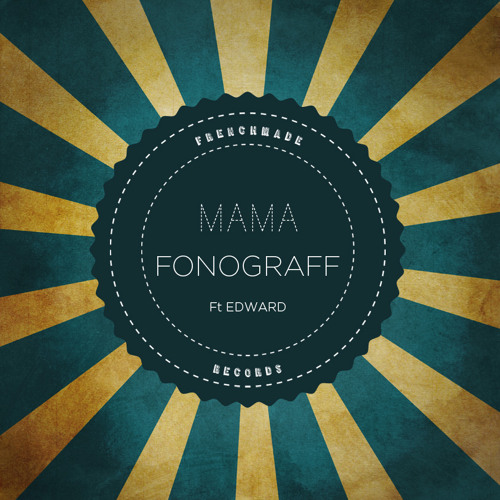 FonoGraFF ft Edward- Mama