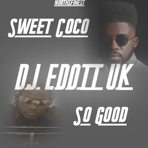 #NorthsFinest Sweet Coco Vs So Good {AfroBeatsVsBashment} @DJEDOTTUK
