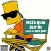 MLSG Quin - Just Me [Lyrics By ML$G Quin] OFFICIAL