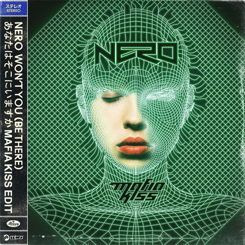 Nero - Won't You (Be There) [Mafia Kiss Edit]