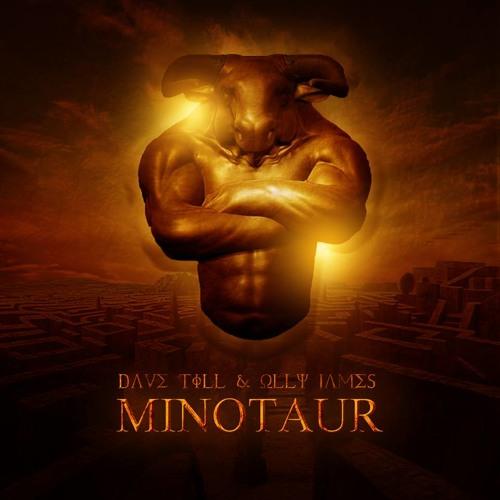 Dave Till & Olly James - Minotaur  !!!!! download @ maximum !!!!!
