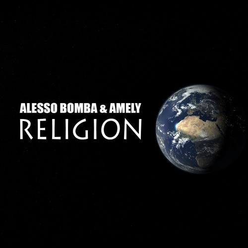 Alesso Bomba & Amely - Religion (preview)