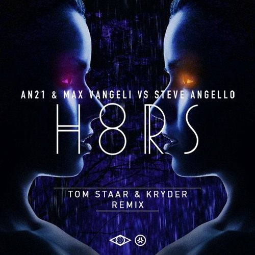 AN21 & Max Vangeli Vs. Steve Angello - H8RS (Tom Staar & Kryder Remix) BBC R1 Premier