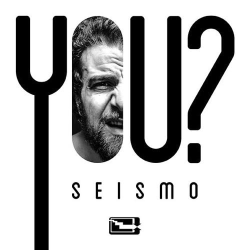SEISMO - YOU ?