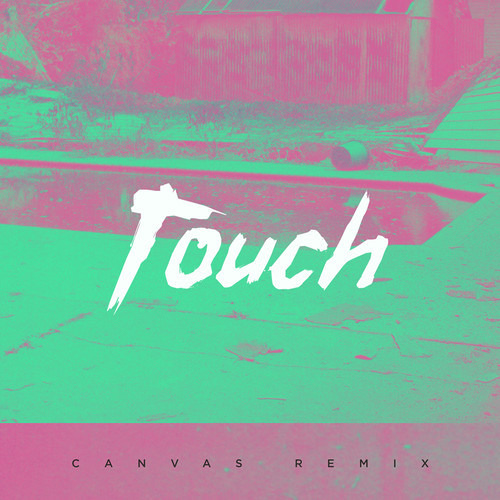 Shura - Touch (CANVAS Remix)