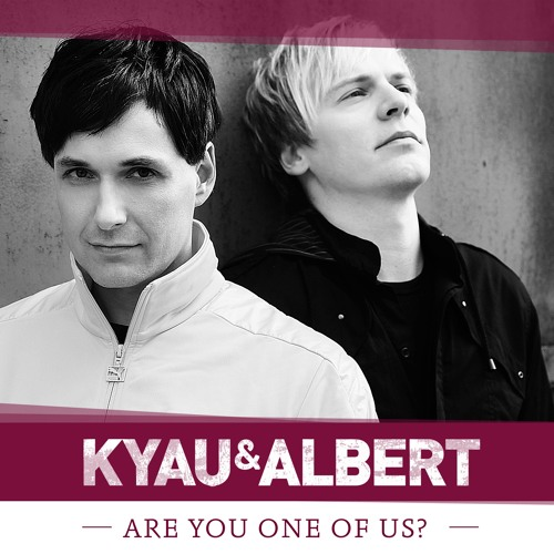 Kyau & Albert - Are You One Of Us? (Video Edit)