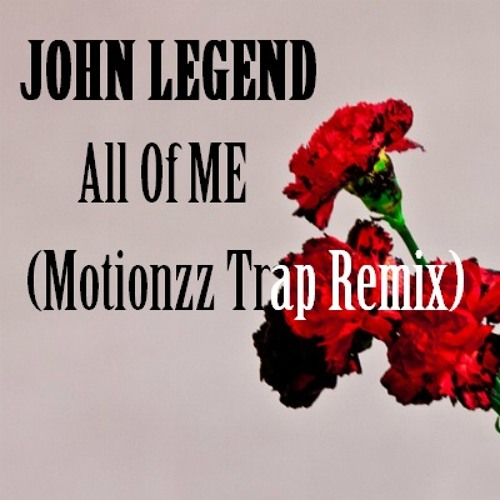 All Of Me (Motionzz Trap Remix)