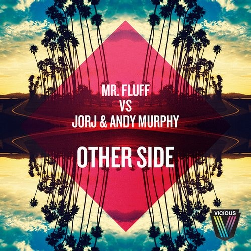 Mr. Fluff vs. Jorj & Andy Murphy - Other Side (Original Mix) [OUT NOW]