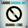 Laughs - Granha & Eric (Original Mix)