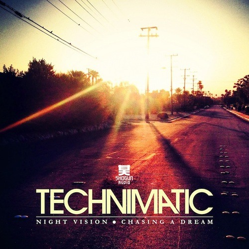 Technimatic - Chasing A Dream (OUT NOW)
