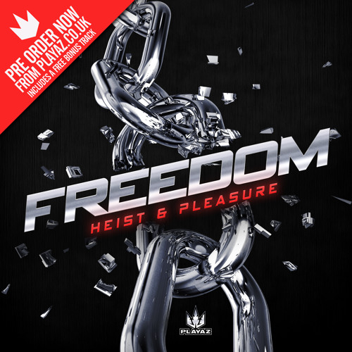 PLEASURE & HEIST - FREEDOM CLIP - PLAYAZ EP