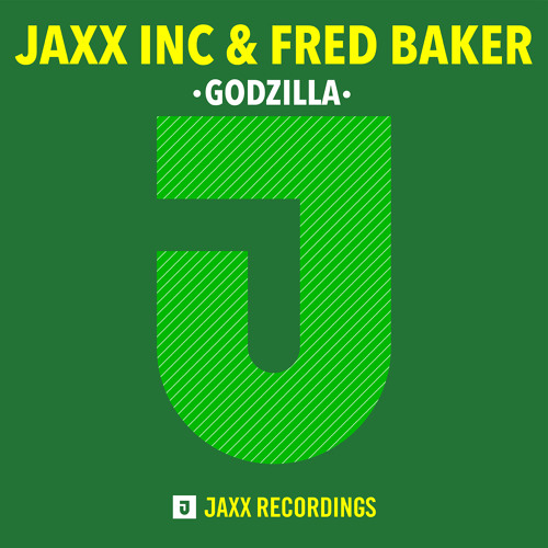 "Jaxx inc. & Fred Baker - ""Godzilla"" (OUT NOW) SUPPORTED BY BLASTERJAXX"