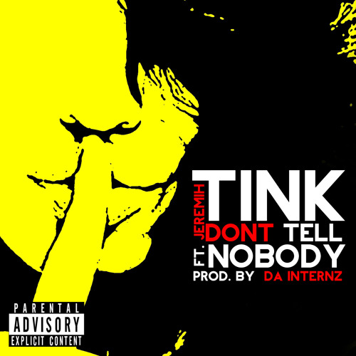 Tink ft Jeremih – Don't Tell Nobody (Prod by Da Internz)