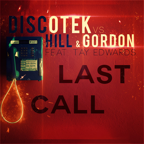 DISCOTEK vs. Hill & Gordon feat. Tay Edwards - Last Call (Extended Mix)