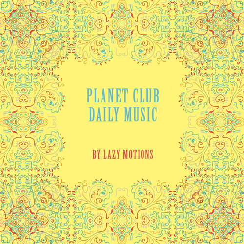 Planet Club By Lazy Motions