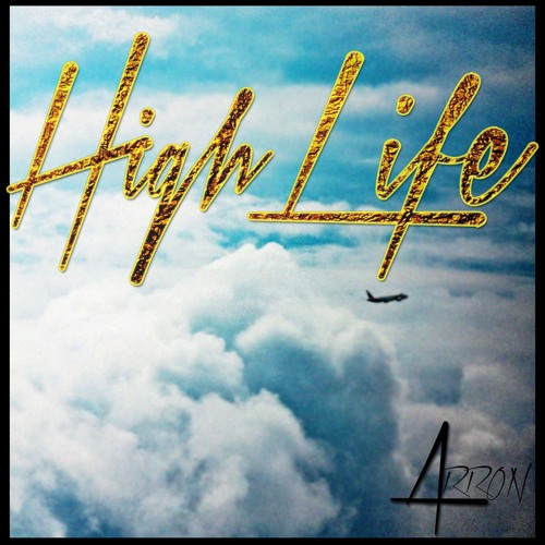 High Life- Arron