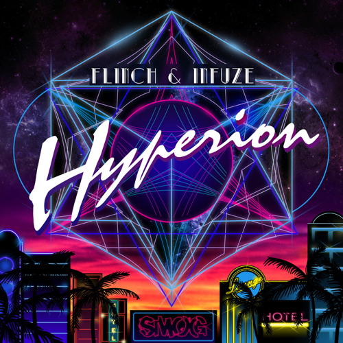Flinch & Infuze - Hyperion [Preview] Out May 27
