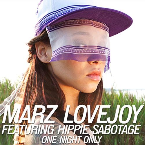 "Marz Lovejoy ""One Night Only"" (feat. Hippie Sabotage)"