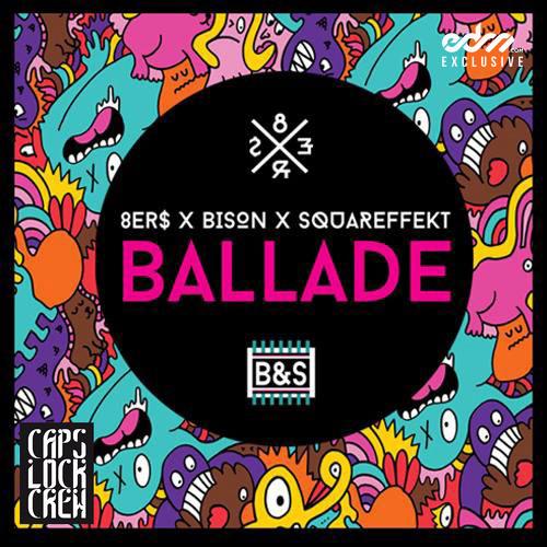 8Er$ X Bison X Squareffekt - Ballade [EDM.com Exclusive]