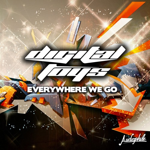 Digital Toys - Everywhere We Go (Original Mix) [Out NOW!]