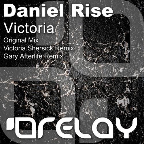 Daniel Rise - Victoria (Victoria Shersick Remix) [Relay]