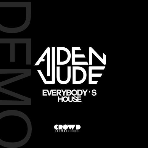 "Aiden Jude - ""Everybody's House"""