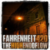 Fahrenheit 420 - The High End Of Low f/ Hugo Ferreira of Tantric