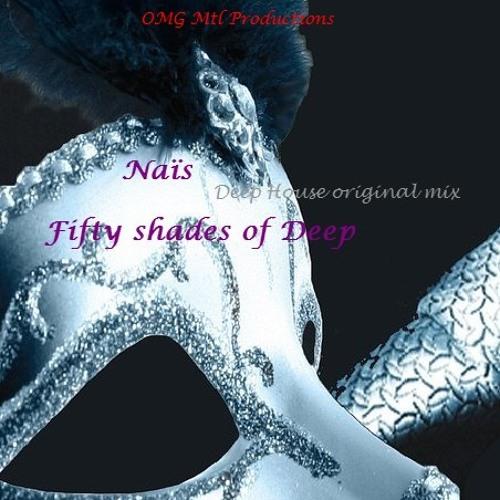 Fifty Shades Of Deep -Naïs