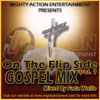 MIGHTY ACTION - ON THE FLIP SIDE VOL. 1 GOSPEL MIXTAPE MAY 2K14