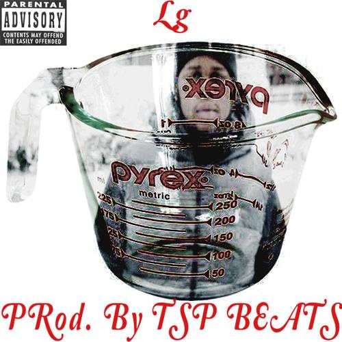 Pyrex (Prod. By TSP Beats)